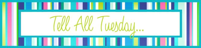 tell all tuesday